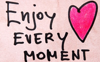 Enjoy Every Moment!